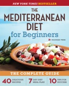 The Mediterranean Diet for Beginners: The Complete Guide - 40 Delicious Recipes, 7-Day Diet Meal Plan, and 10 Tips for Success - Rockridge Press Cover Art