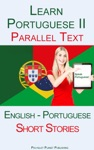 Learn Portuguese II - Parallel Text - Short Stories English - Portuguese