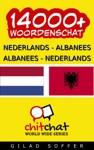 14000 Nederlands - Albanees Albanees - Nederlands Woordenschat