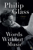 Philip Glass - Words Without Music artwork