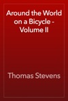 Around The World On A Bicycle - Volume II