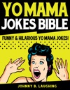 Yo Mama Jokes Bible Funny  Hilarious Yo Mama Jokes