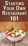 Starting Your Own Restaurant 101