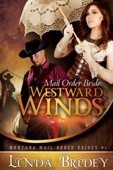Linda Bridey - Mail Order Bride: Westward Winds  artwork