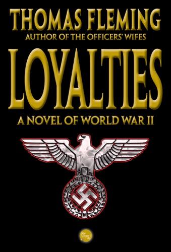Loyalties A Novel of World War II