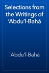Selections From The Writings Of Abdul-Bah