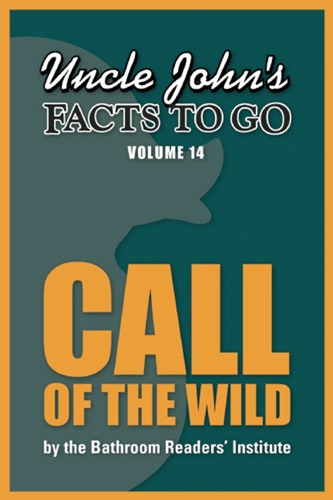 Uncle Johns Facts to Go Call of the Wild