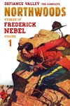 Defiance Valley The Complete Northwoods Stories Of Frederick Nebel Volume 1