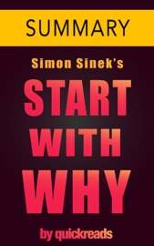 START WITH WHY BY SIMON SINEK -- SUMMARY