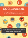 ECC Essentials Teaching The Expanded Core Curriculum To Students With Visual Impairments
