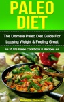 Paleo Diet The Ultimate Paleo Diet Guide For Losing Weight  Feeling Great