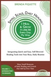 Small Scale Daily Healing Integrating Quick And Easy Self-Directed Healing Tools Into Your Busy Daily Routine  Volume 1 Introductory Techniques