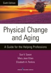 Physical Change And Aging Sixth Edition
