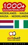 1000 Nederlands - Hausa Hausa - Nederlands Woordenschat