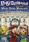 A To Z Mysteries Super Edition 3 White House White-Out