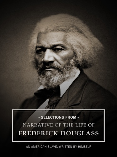 Selections From Narrative of the Life of Frederick Douglass