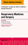 Respiratory Medicine And Surgery An Issue Of Veterinary Clinics Of North America Equine Practice E-Book