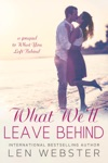 What Well Leave Behind