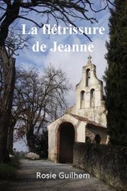 LA FLéTRISSURE DE JEANNE