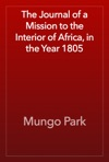 The Journal Of A Mission To The Interior Of Africa In The Year 1805