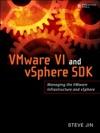 VMware VI And VSphere SDK Managing The VMware Infrastructure And VSphere