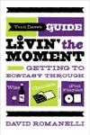 Yeah Daves Guide To Livin The Moment