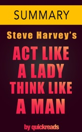 ACT LIKE A LADY, THINK LIKE A MAN BY STEVE HARVEY -- SUMMARY & ANALYSIS