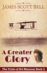 A Greater Glory The Trials Of Kit Shannon 4