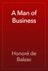 Honoré de Balzac - A Man of Business artwork