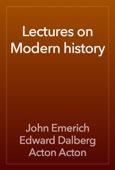 John Emerich Edward Dalberg Acton Acton - Lectures on Modern history artwork