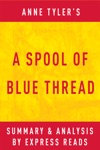 A Spool Of Blue Thread By Anne Tyler  Summary  Analysis