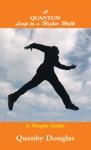 A Quantum Leap To A Higher Walk