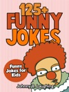 125 Funny Jokes Funny Jokes For Kids