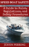 Speed Boat Safety A Guide To Rules Regulations And Safety Procedures