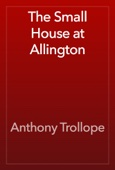 Anthony Trollope - The Small House at Allington artwork