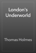 Thomas Holmes - London's Underworld artwork