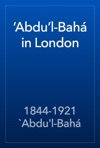 Abdul-Bah In London