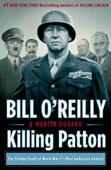 Killing Patton - Bill O'Reilly & Martin Dugard Cover Art