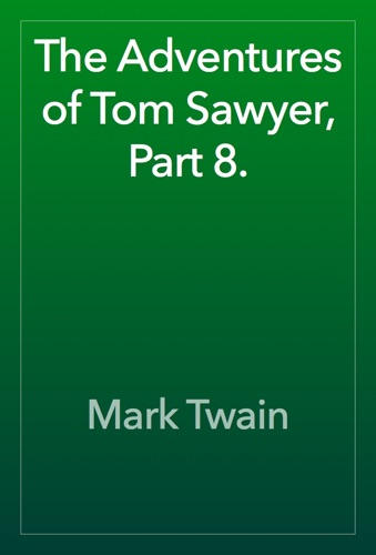 The Adventures of Tom Sawyer Part 8