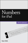 Numbers for iPad (2015 Edition) (Vole Guides)