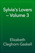 Elizabeth Cleghorn Gaskell - Sylvia's Lovers — Volume 3 artwork
