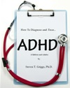 How To Assess And Treat ADHD Children And Adults