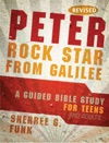 Peter Rock Star From Galilee A Guided Bible Study For Teens And Adults