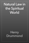 Henry Drummond - Natural Law in the Spiritual World artwork