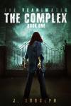 The Complex The Reanimates Book 1