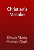 Dinah Maria Mulock Craik - Christian's Mistake artwork