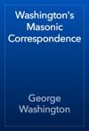 Washingtons Masonic Correspondence
