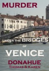 Murder Under The Bridges Of Venice Italy
