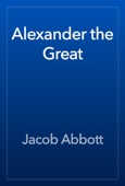 Jacob Abbott - Alexander the Great artwork