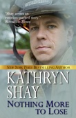 Kathryn Shay - Nothing More to Lose  artwork
